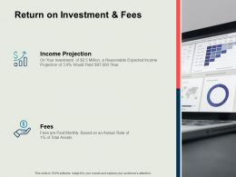 Return On Investment And Fees Finance Technology Ppt Powerpoint Presentation Outline