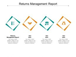 Returns Management Report Ppt Powerpoint Presentation Pictures Diagrams Cpb