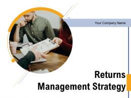 Returns Management Strategy Powerpoint Presentation Slides