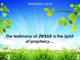Revelation 19 10 Testimony of Jesus is the Spirit PowerPoint Church Sermon