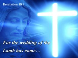Revelation 19 7 The Lamb has come PowerPoint Church Sermon