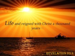 Revelation 20 4 Life And Reigned With Christ Powerpoint Church Sermon