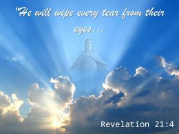 Revelation 21 4 He Will Wipe Every Tear PowerPoint Church Sermon