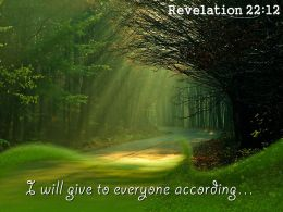 Revelation 22 12 I will give to everyone PowerPoint Church Sermon