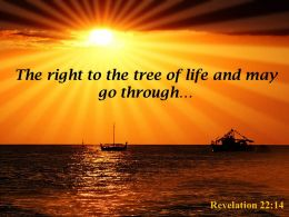 Revelation 22 14 The right to the tree PowerPoint Church Sermon