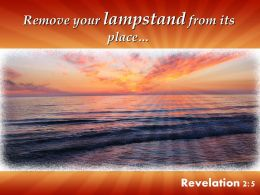 Revelation 2 5 Remove Your Lampstand From Its Place Powerpoint Church Sermon