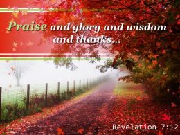 Revelation 7 12 Praise And Glory And Wisdom Powerpoint Church Sermon