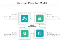 Revenue Projection Model Ppt Powerpoint Presentation Infographics Elements Cpb