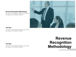 Revenue Recognition Methodology Ppt Powerpoint Presentation Visual Aids Diagrams Cpb
