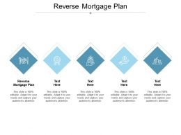 Reverse Mortgage Plan Ppt Powerpoint Presentation File Information Cpb