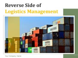 Reverse Side Of Logistics Management Powerpoint Presentation Slides