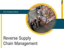 Reverse Supply Chain Management Powerpoint Presentation Slides