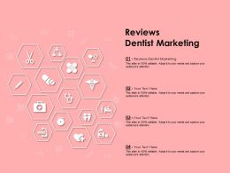 Reviews Dentist Marketing Ppt Powerpoint Presentation Infographics Example File