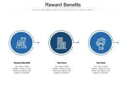 Reward Benefits Ppt Powerpoint Presentation Icon Information Cpb
