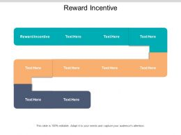 Reward Incentive Ppt Powerpoint Presentation Gallery Information Cpb