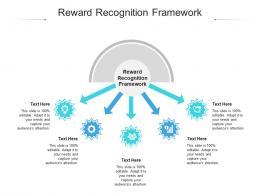 Reward Recognition Framework Ppt Powerpoint Presentation Infographics Good Cpb