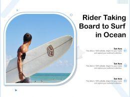 Rider Taking Board To Surf In Ocean