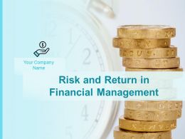 Risk And Return In Financial Management Powerpoint Presentation Slides