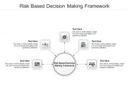 Risk Based Decision Making Framework Ppt Powerpoint Presentation Professional Structure Cpb