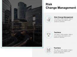 Risk Change Management Ppt Powerpoint Presentation Professional Microsoft Cpb