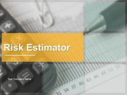 Risk Estimator Powerpoint Presentation Slides
