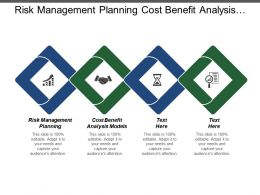 Risk Management Planning Cost Benefit Analysis Models Requirement Analysis Cpb