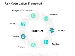 Risk Optimization Framework Ppt Powerpoint Presentation Visual Aids Slides Cpb