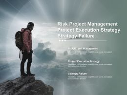Risk Project Management Project Execution Strategy Strategy Failure Cpb