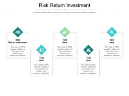 Risk Return Investment Ppt Powerpoint Presentation Outline Guide Cpb