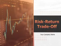 Risk Return Trade Off Powerpoint Presentation Slides