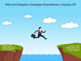 Risks And Mitigation Strategies Businessman Jumping Cliff Powerpoint Ideas