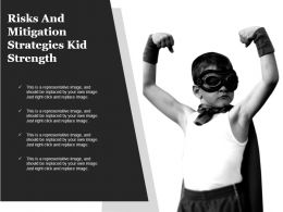 Risks And Mitigation Strategies Kid Strength Power Powerpoint Slide Designs