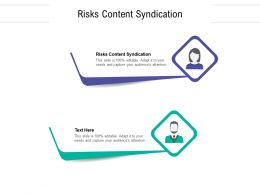 Risks Content Syndication Ppt Powerpoint Presentation Show Example File Cpb