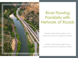 River Flowing Parallelly With Network Of Roads