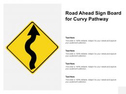 Road Ahead Sign Board For Curvy Pathway