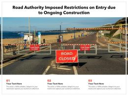 Road Authority Imposed Restrictions On Entry Due To Ongoing Construction