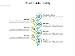 Road Builder Safety Ppt Powerpoint Presentation Pictures Demonstration Cpb