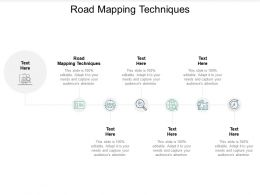 Road Mapping Techniques Ppt Powerpoint Presentation Professional Gallery Cpb