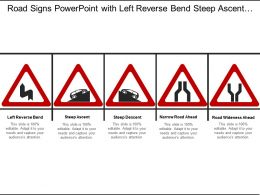Road Signs Powerpoint With Left Reverse Bend Steep Ascent Descent Narrow And Wideness Roads Ahead