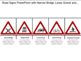 Road Signs Powerpoint With Narrow Bridge Loose Gravel And Cycle Crossing