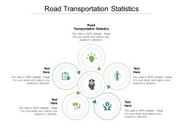 Road Transportation Statistics Ppt Powerpoint Presentation Infographics Show Cpb