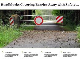 Roadblocks Covering Barrier Away With Safety Signs