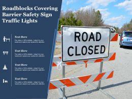 Roadblocks Covering Barrier Safety Sign Traffic Lights
