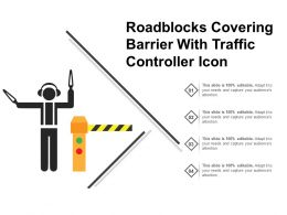 Roadblocks Covering Barrier With Traffic Controller Icon