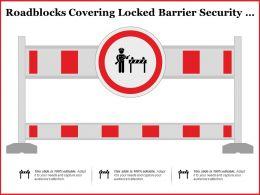 Roadblocks Covering Locked Barrier Security Hurdle