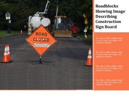 Roadblocks Showing Image Describing Construction Sign Board