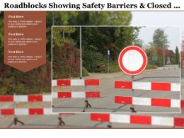 Roadblocks Showing Safety Barriers And Closed Warning Sign