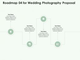 Roadmap 04 For Wedding Photography Proposal Ppt Powerpoint Presentation Infographics