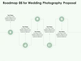 Roadmap 05 For Wedding Photography Proposal Ppt Powerpoint Presentation Show Microsoft