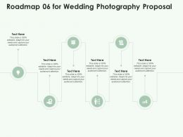 Roadmap 06 For Wedding Photography Proposal Ppt Powerpoint Presentation Inspiration Format